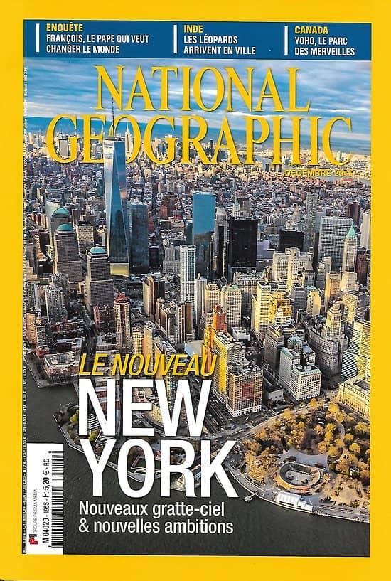 NATIONAL GEOGRAPHIC n°195 décembre 2015  Le nouveau New York/ Le pape François/ Le parc Yoho au Canada/ Le léopard/ Haïti par les Haïtiens