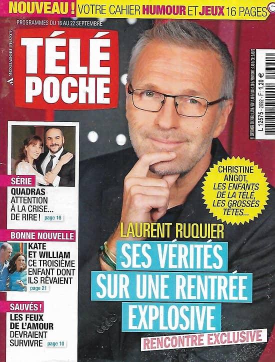 """TELE POCHE n°2692 16/09/2017  Laurent Ruquier, ses vérités/ """"Quadras""""/ Kate & William/ """"Engrenages""""/ """"Apocalypse Now"""""""