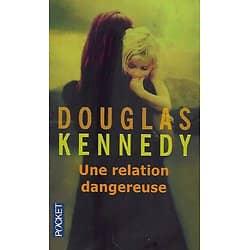 """""""Une relation dangereuse"""" Douglas Kennedy/ Très bon état/ Livre poche"""