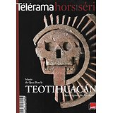 TELERAMA n°162H 2009   Musée du quai Branly: Teotihuacán, aux origines du Mexique