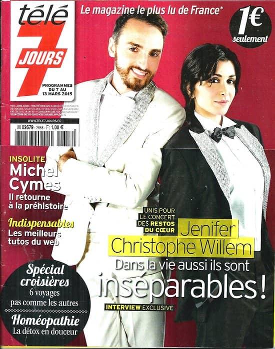 TELE 7 JOURS n°2858 07/03/2015  Les Enfoirés:  Jenifer & Christophe Willem/ Michel Cymes/ Patricia Arquette/ Valérie Kaprisky