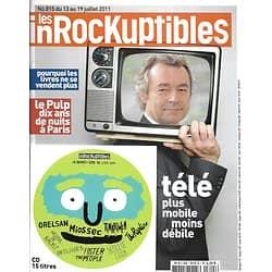 LES INROCKUPTIBLES n°815 13/07/2011 CD/ Dossier Tv/ Denisot/ Pulp/ Jeu Vidéo