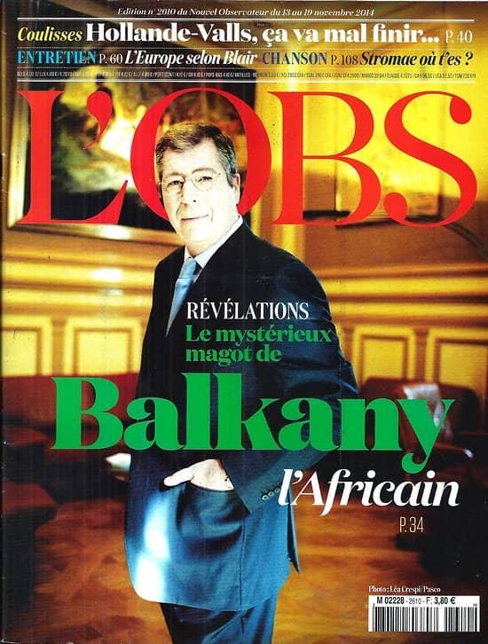 L'OBS n°2610 13/11/2014  Le magot de Balkany l'Africain/ Stromae/ Légion étrangère/ Jeff Koons/ Tony Blair