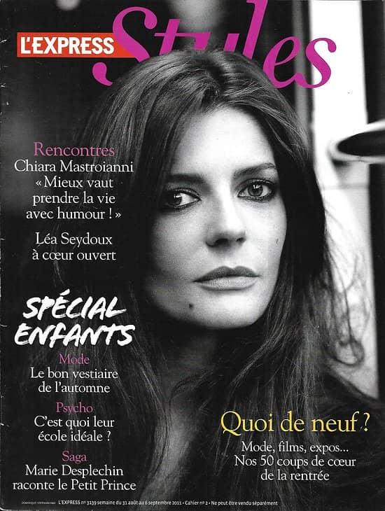 L'EXPRESS STYLES n°3139 03/09/2011  Chiara Mastroianni/ David Lynch/ Léa Seydoux