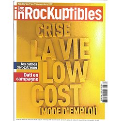 LES INROCKUPTIBLES n°832 09/11/2011  Crise: vie Low Cost/ Le road-movie/ M83/ Gamers au musée