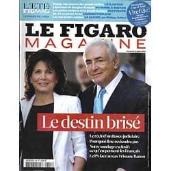 LE FIGARO MAGAZINE n°20819 08/07/2011  DSK: le destin brisé/ Atlantide/ Beethoven/ L'Amérique de Douglas Kennedy/ La luxure par Sollers