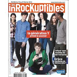 LES INROCKUPTIBLES n°846 15/02/2012  Génération Y/ Racines du Terrorisme/ la Grèce s'enflamme