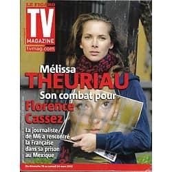 TV MAGAZINE n°21033 17/03/2012  Melissa Theuriau/ Florence Cassez/ Hélène Ségara/ Tavernost