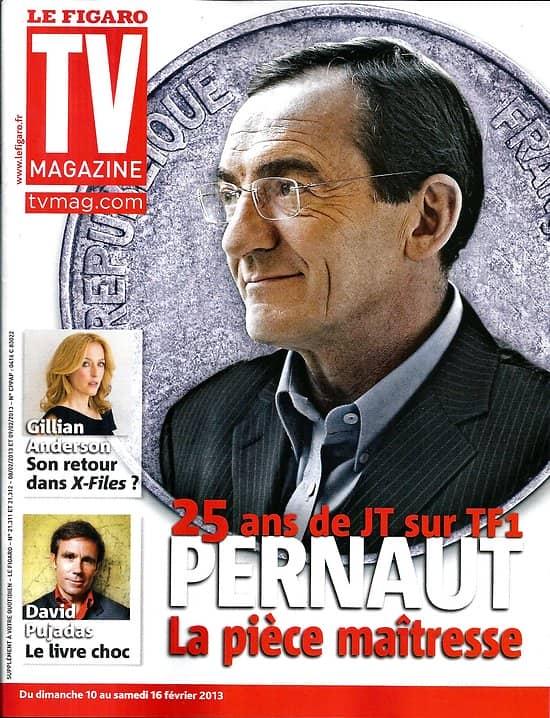 TV MAGAZINE n°21311 10/02/2013  Jean-Pierre Pernaut/ Gillian Anderson/ David Pujadas