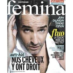 VERSION FEMINA n°568 18/02/2013  Jean Dujardin/ Anti-âge cheveux/ Trek au Maroc/ Mode touche de fluo