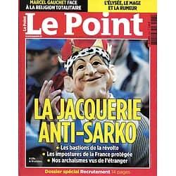 LE POINT N°1988 21/10/2010  La jacquerie anti-Sarkozy/ Marcel Gauchet/ Spécial Recrutement/ Starck/ Clichy-sous-Bois