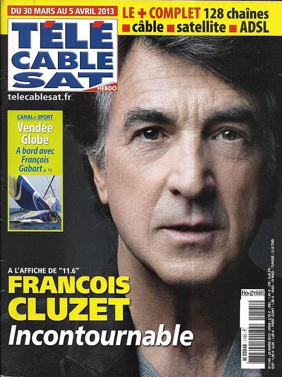 "Télé Cable Sat n°1195 30/03/2013  François Cluzet/ Gabart-Vendée Globe/ Nicolas Bedos/ ""The good wife"""