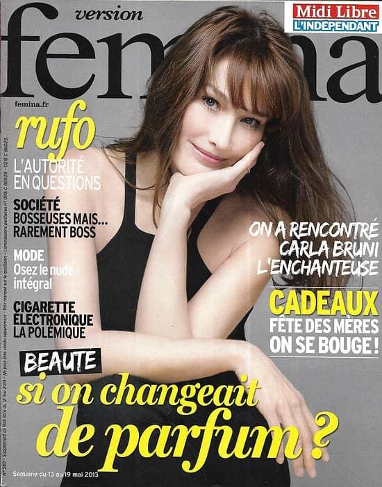 VERSION FEMINA n°580 13/05/2013  Carla Bruni/ Parfums/ Rufo: autorité en questions/ Mode nude