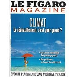 LE FIGARO MAGAZINE n°21406 31/05/2013  Dérèglement du Climat/ M (Chedid)/ Istanbul/ Placements