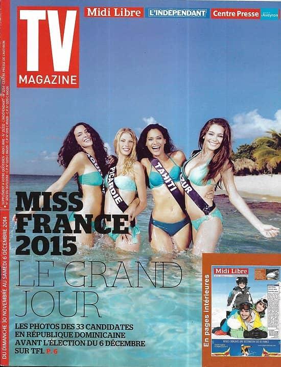 TV MAGAZINE n°21869 30/11/2014  Miss France 2015 en république Dominicaine/ Spécial Neige/ Lucy Liu/ Shy'm
