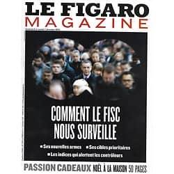 LE FIGARO MAGAZINE n°21567 06/12/2013  Comment le fisc nous surveille/ Evasion: Vietnam/ Lyon lumière/ Gaspard Proust/ Spécial cadeaux