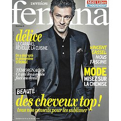 VERSION FEMINA n°619 10/02/2014  Vincent Cassel/ Stromae/ Cheveux au top/ Délices au Caramel