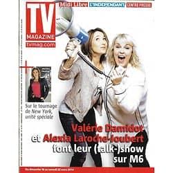 TV MAGAZINE n°21649 16/03/2014  Valérie Damidot & Alexia Laroche-Joubert/ Mariska Hargitay/ Mélissa Theuriau