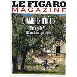 LE FIGARO MAGAZINE n°21673 11/04/2014  Guide des Chambres d'hôtes/ Edouard Baer/ L'empereur Auguste/ Algérie , société en errance