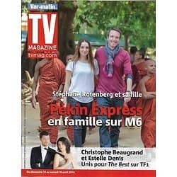 "TV MAGAZINE n°21673 13/04/2014 ""Pékin Express"" Stéphane Rotenberg/ Chiristophe Beaugrand & Estelle Denis"
