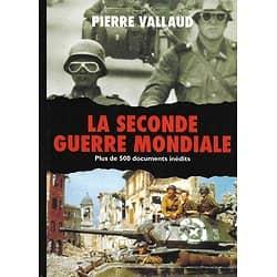 """""""La Seconde Guerre Mondiale"""" Plus de 500 documents inédits par Pierre Vallaud"""