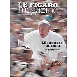 LE FIGARO MAGAZINE n°21708 23/05/2014  Pape François, le rebelle de Dieu/ Spécial montagne en été/ James Ellroy/ Les sentinelles des Pyrénées