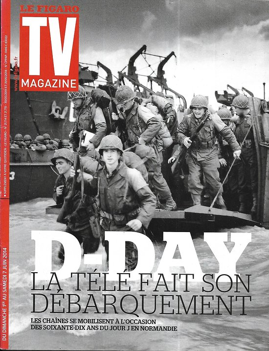 "TV MAGAZINE n°21714 01/06/2014  D-Day Débarquement/ Laurence Boccolini/ Nicolas Bedos/ ""Friends"""