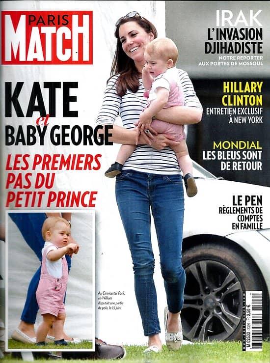 PARIS MATCH N°3396 19 JUIN 2014  KATE MIDDLETON& BABY GEORGE/ IRAK-DJIHADISTES/ LE PEN/ CLINTON/ BEART/ MONDIAL