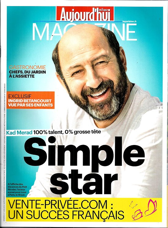 Aujourd 39 hui en france magazine n 4610 27 juin 2014 kad merad vente prive - Vente privee enfance ...
