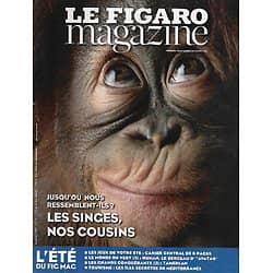 LE FIGARO MAGAZINE n°21762 25/07/2014  Les singes, nos cousins/ Les îles secrètes de Méditerranée/ Sainte-Hélène/ La forêt de Hunan/ Tamerlan le conquérant