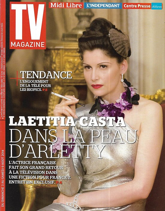 TV MAGAZINE n°21768 03/08/2014   Laetitia Casta incarne Arletty/ Les biopics
