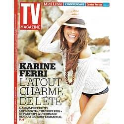TV MAGAZINE n°21780 17/08/2014  Karine Ferri/ Libération de Paris 1944/ Gîtes insolites