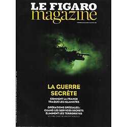 LE FIGARO MAGAZINE n°21915 23/01/2015  Terrorisme: La guerre secrète/ Services secrets/ Ma retraite en Russie par Sylvain Tesson/ Voyage: le Queensland, Australie