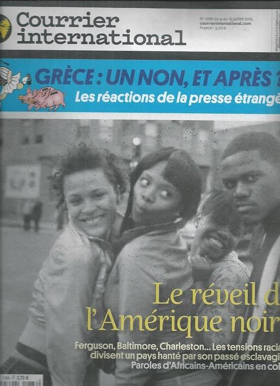 COURRIER INTERNATIONAL n°1288 09/07/ 2015  LE REVEIL DE L'AMERIQUE NOIRE/ GRECE/ YANGTSE/ CONTRACTOR