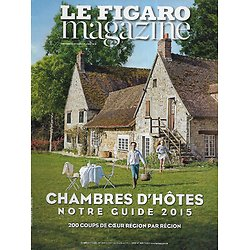 LE FIGARO MAGAZINE n°21981 10/04/2015  Guide des chambres d'hôtes/ Les glaces du Saint-Laurent/ Avril rouge en Indochine