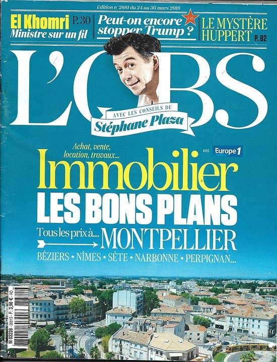 L'OBS N°2681 24/03/2016  IMMOBILIER AVEC PLAZA/ LOI EL KHOMRI/ TRUMP/ HUPPERT/ TODD/ ABDESLAM