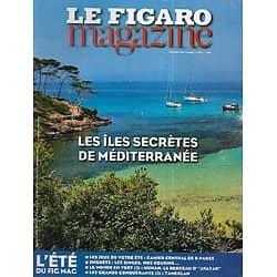 LE FIGARO MAGAZINE n°21762 25/07/2014  Les îles secrètes de Méditerranée/ Les singes/ Sainte-Hélène/ La forêt de Hunan/ Tamerlan le conquérant