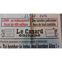 "LE CANARD ENCHAINE N°5007 12 OCTOBRE 2016  POUTINE A HOLLANDE ""TOI BOMBER LE TORSE, MOI BOMBER ALEP!"""