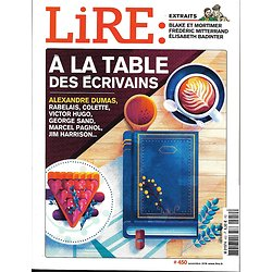 LIRE n°450 novembre 2016  A LA TABLE DES ECRIVAINS/ KLEIN/ TARDI/ BRASSENS/ OATES/ SOPHOCLE