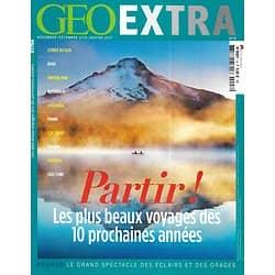 GEO EXTRA n°8 nov.2016-janvier 2017  Partir! Les plus beaux voyages des 10 prochaines années