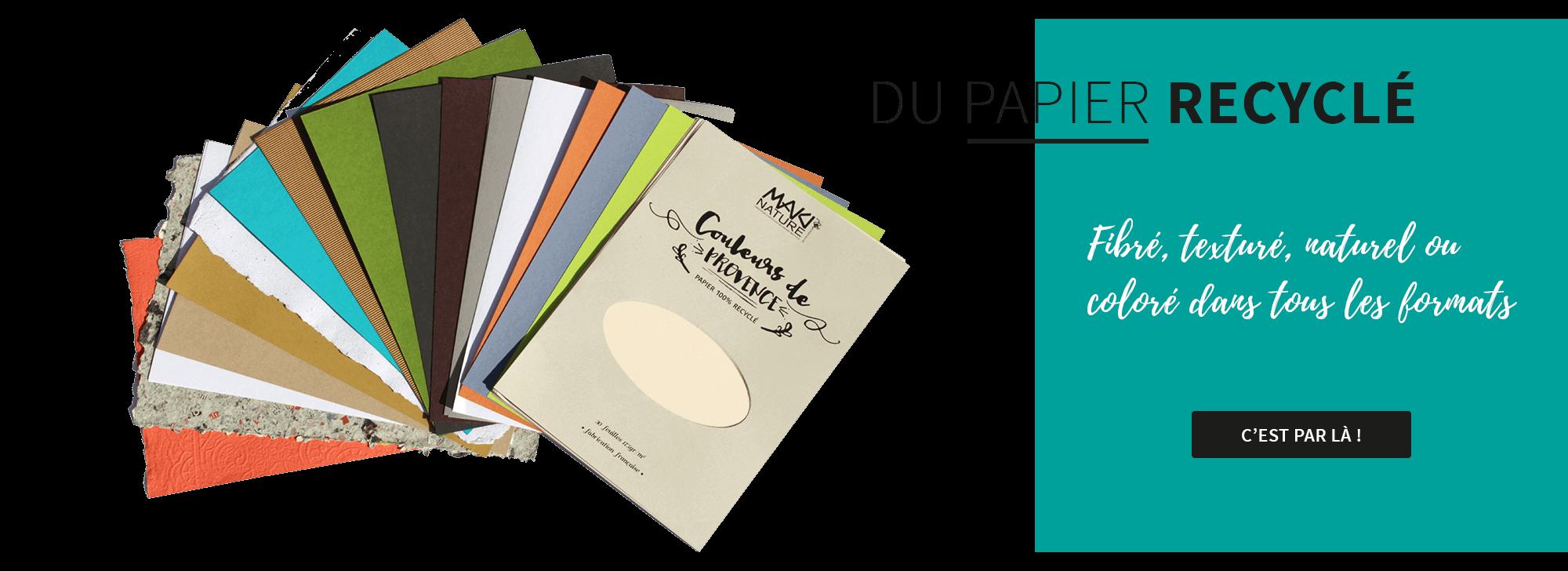Papier recyclé : fibré, texturé, naturel ou coloré