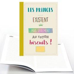 Carnet Les princes existent mais seulement au rayon biscuits  A5