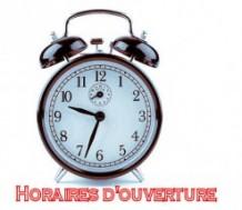 HORAIRE  D'OUVERTURE DU MAGASIN