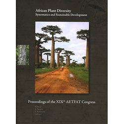African Plant Diversity, Systematics and Sustainable Development – Proceedings of the XIXth AETFAT Congress, held at Antananarivo, Madagascar, 26–30 April 2010