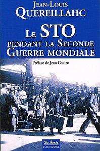 Le STO pendant la Seconde Guerre Mondiale, Jean-Louis Quereillahc, Editions De Borée 2010.