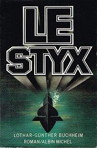 Le Styx, Lothar-Günther Buchheim, Albin Michel 1977.