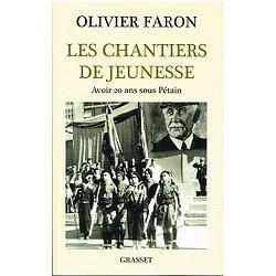 Les chantiers de jeunesse, Olivier Faron, Grasset 2011.