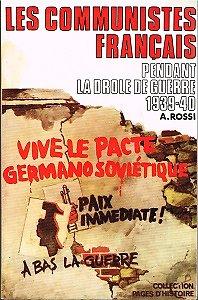 Les communistes français pendant la dôle de guerre 1939-40, A. Rossi, Editions Albatros 1972.