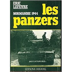 Les panzers, Normandie 1944, Eric Lefevre, Editions Heimdal 1981.