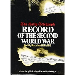 The Daily Telegraph record of the second world war, introduction by Max Hastings, Afterword by John Keegan, 1989